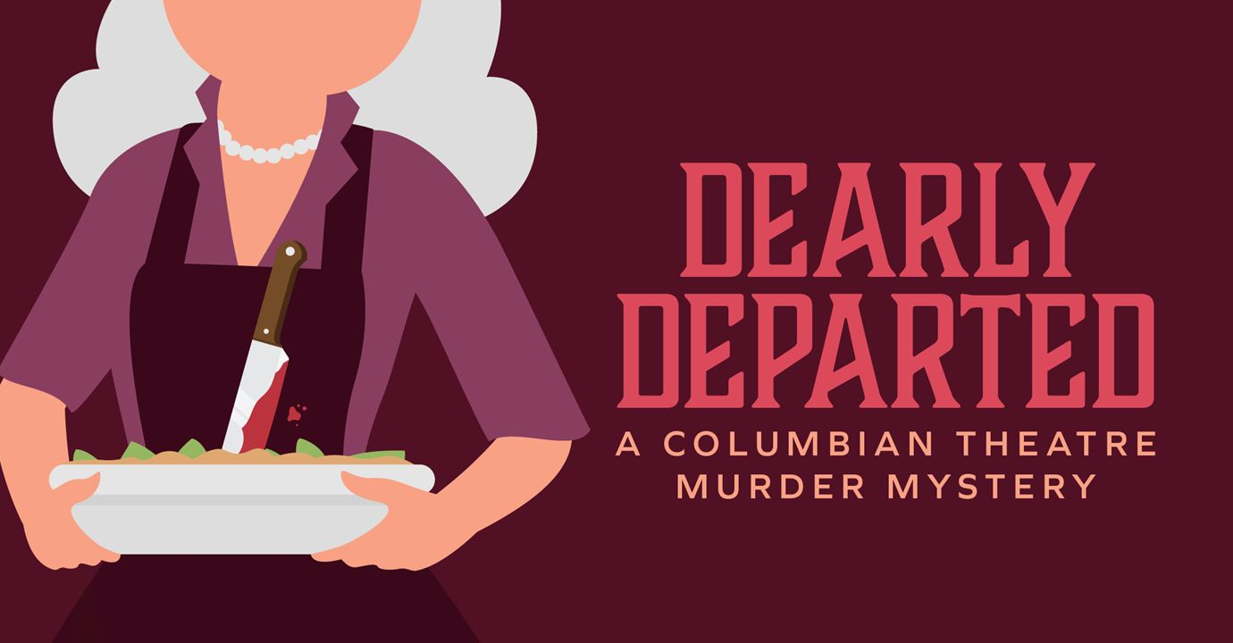 Dearly Departed: A Columbian Theatre Murder Mystery  Show Image