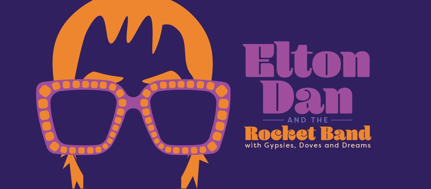 Elton Dan and the Rocket Band with Gypsies, Doves and Dreams Show Image